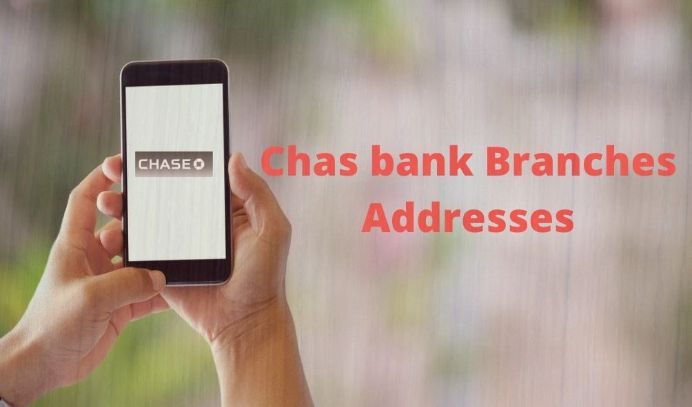 Chas bank Branches Addresses