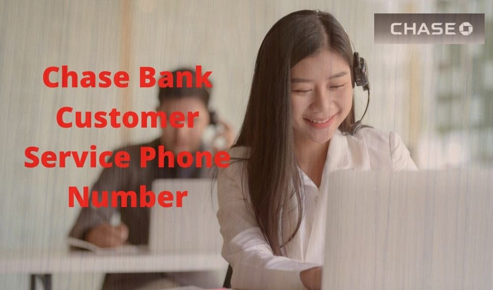 Chase Bank Customer Service Phone Number